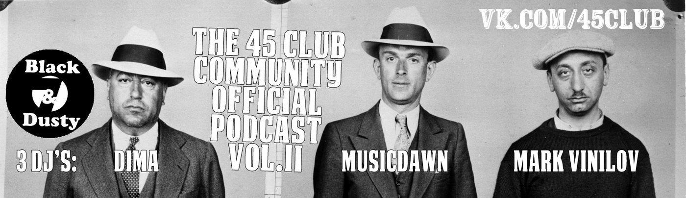 Black & Dusty 45 Club Official Podcast #2